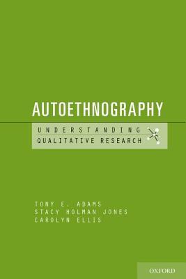 Autoethnography by Tony E. Adams