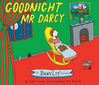 Goodnight Mr. Darcy by Kate Coombs