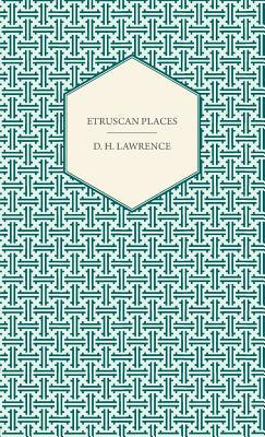 Ebook Etruscan Places by D.H. Lawrence PDF!