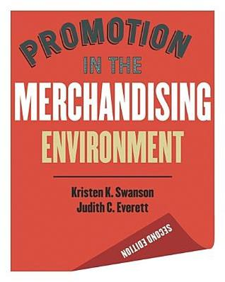Promotion in the Merchandising Environment 2nd edition by Kristen K. Swanson