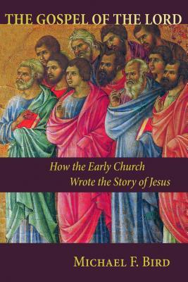 The gospel of the lord how the early church wrote the story of 18250838 fandeluxe Images