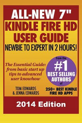 """All New 7"""" Kindle Fire HD User Guide - Newbie to Expert in 2 Hours!"""