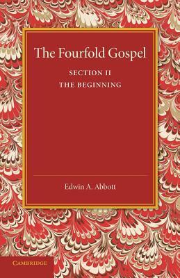 The Fourfold Gospel: Volume 2, the Beginning