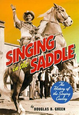 Singing in the Saddle: The History of the Singing Cowboy