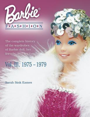 Barbie Doll Fashion, Vol. III: 1975-1979