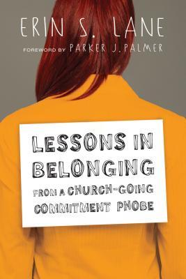 Lessons in Belonging from a Church-Going Commitment Phobe