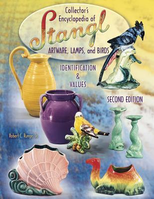 Collector's Encyclopedia Of Stangl Artware, Lamps, and Birds: Identification & Values