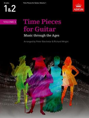 Time Pieces for Guitar, Volume 1: Music through the Ages in 2 Volumes: v. 1 (Time Pieces (ABRSM)) par Richard  Wright