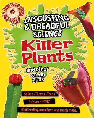 Killer Plants and Other Green Gunk