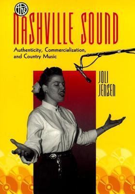 The Nashville Sound: Authenticity, Commercialization, and Country Music