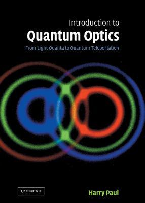 Introduction to Quantum Optics by Harry Paul