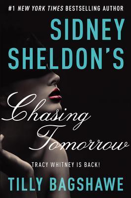 Sidney Sheldon's Chasing Tomorrow                  (Tracy Whitney #2)