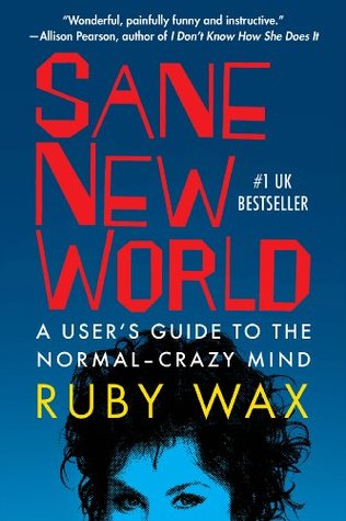 Sane New World: A User's Guide to the Normal-Crazy Mind
