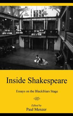 Inside Shakespeare Essays On The Blackfriars Stage By Paul Menzer  High School Dropouts Essay also Sample High School Essay  High School Senior Essay