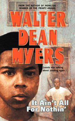 It Ain't All for Nothin' by Walter Dean Myers