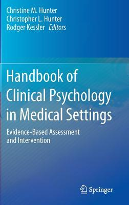 Handbook of Clinical Psychology in Medical Settings. Evidence-Based Assessment and Intervention