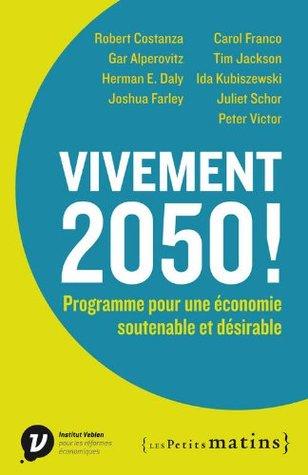 Vivement 2050! Programme pour une économie soutenable et désirable