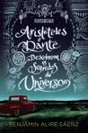 Aristóteles e Dante Descobrem os Segredos do Universo by Benjamin Alire Sáenz