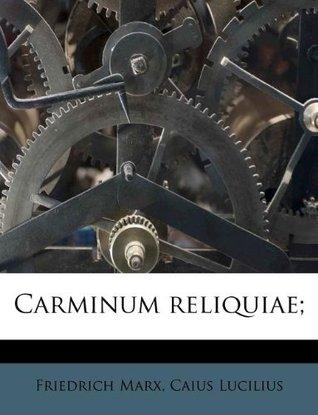 Ebook Carminum reliquiae; by Friedrich Marx PDF!