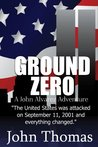 Ground Zero (The Thrilling Military Action Series)