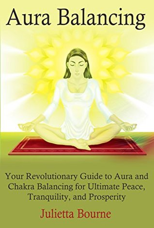 Aura Balancing by Julietta Bourne