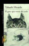 El gato que venía del cielo by Takashi Hiraide