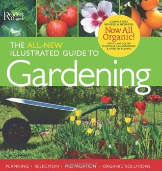 The All-New Illustrated Guide to Gardening by Trevor Cole