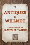 Antiques & Willmot (Two Short Stories)
