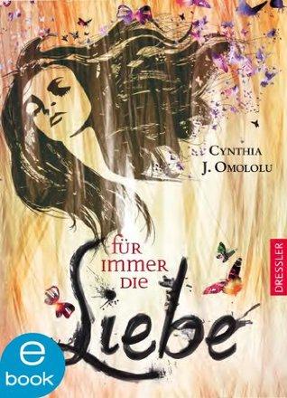 Ebook Für immer die Liebe by Cynthia J. Omololu TXT!