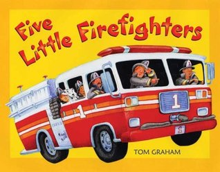 Five Little Firefighters by Tom      Graham