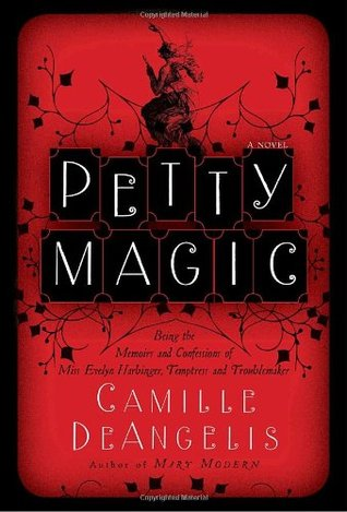 petty-magic-being-the-memoirs-and-confessions-of-miss-evelyn-harbinger-temptress-and-troublemaker