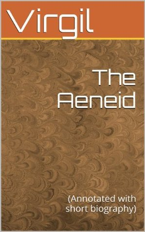 The Aeneid: (Annotated with short biography)