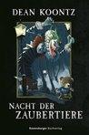 Nacht der Zaubertiere by Dean Koontz