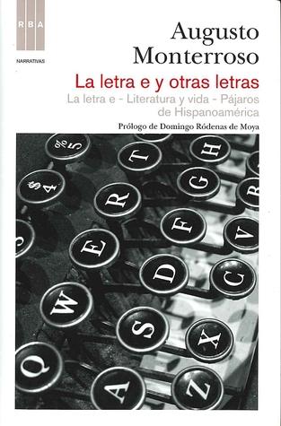 La letra e y otras letras: La letra e; Literatura y vida; Pájaros de Hispanoamérica