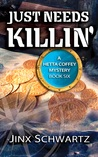 Just Needs Killin' (Hetta Coffey Mystery, #6)