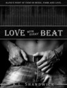 Love with Every Beat by K.L. Shandwick