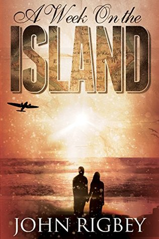 A Week on the Island by John Rigbey