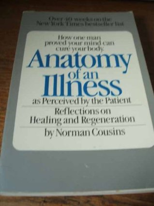 Anatomy of an Illness: As Perceived by the Patient by Norman Cousins