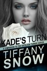 Kade's Turn by Tiffany Snow