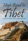 High Road to Tibet by John  Dwyer