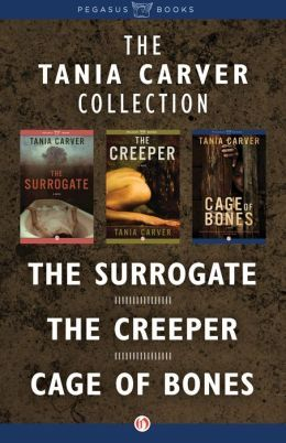 The Tania Carver Collection: The Surrogate, The Creeper, Cage of Bones(Brennan & Esposito 1, 2, 3) - Tania Carver