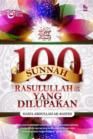100 Sunnah Rasulullah SAW Yang Dilupakan por Haifa Abdullah ar-Rasyid FB2 PDF -