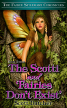 The Scotti and 'Fairies Don't Exist' (The Fairly Stillwart Chronicals #3)