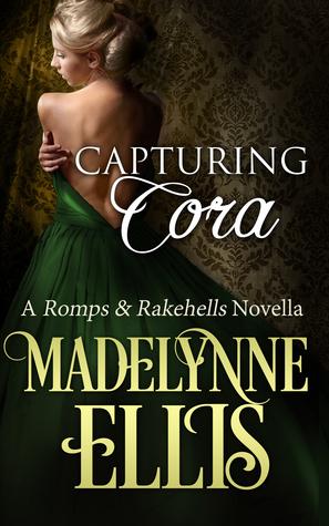 Capturing Cora (Romps and Rakehells, #1)