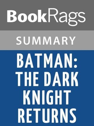 Batman: The Dark Knight Returns by Frank Miller l Summary & Study Guide