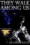 Warrior Wolf: They Walk Among Us