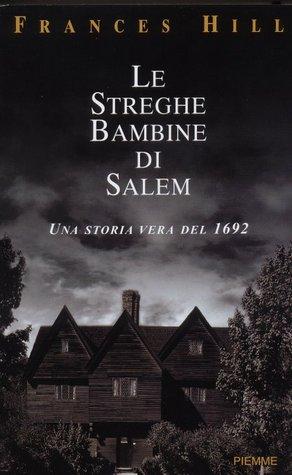 Libro Le Streghe Bambine Di Salem Una Storia Vera Del 1692 Acciobooks
