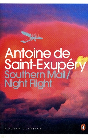 Southern Mail; Night Flight by Antoine de Saint-Exupéry