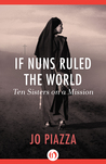 If Nuns Ruled the...