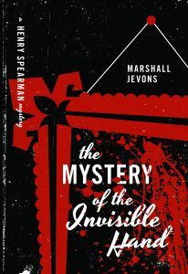 The Mystery of the Invisible Hand: A Henry Spearman Mystery